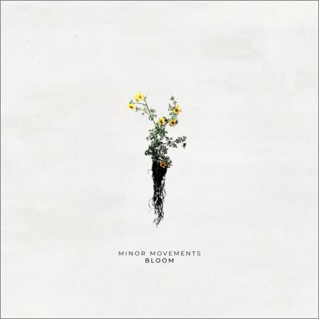 Minor Movements - Bloom (2019)