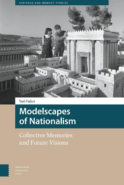 Modelscapes of Nationalism Collective Memories and Future Visions