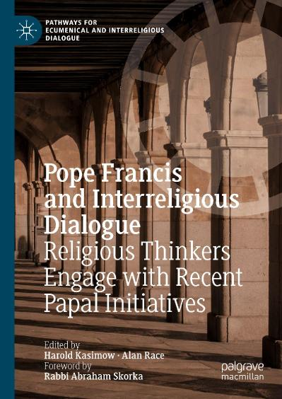Pope Francis and Interreligious Dialogue Religious Thinkers Engage with Recent Pap...