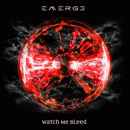 Emerge - Watch Me Bleed (2019)