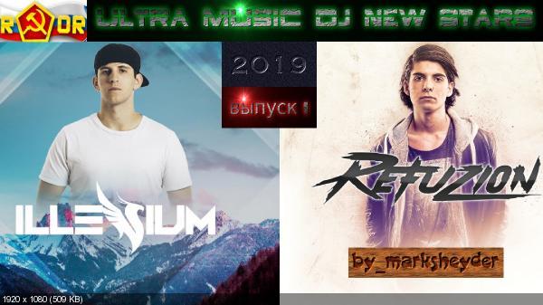 Сборник клипов - Ultra Music DJ New Stars.Illenium & Refuzion. Выпуск 1 (2019) WEBRip 1080p