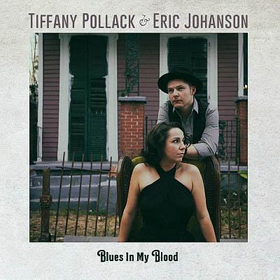 Tiffany Pollack & Eric Johanson - Blues in My Blood (2019)
