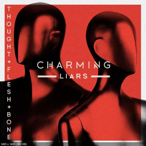 Charming Liars - Thought, Flesh and Bone (2019)