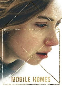 Мобильные дома / Mobile Homes (2017) WEB-DL 1080p | HDRezka Studio