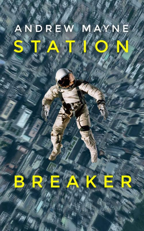 Station Breaker (Space Ops, Book 1) by Andrew Mayne