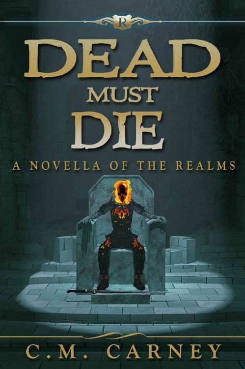 Dead Must Die by C  M  Carney