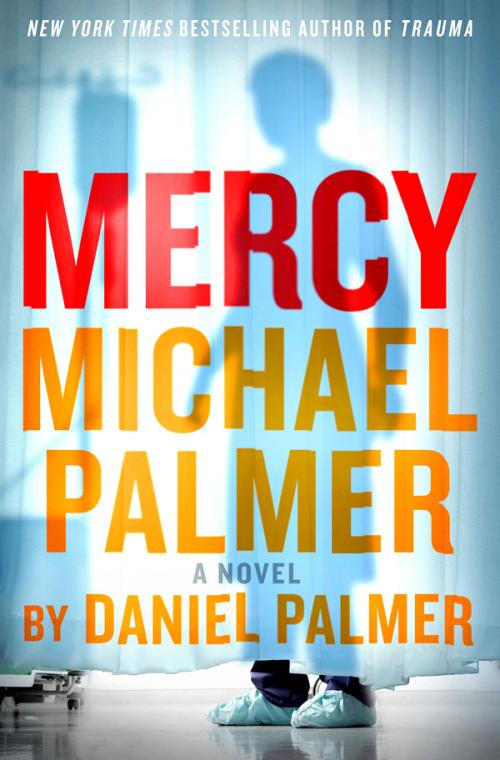 Mercy  A Novel by Michael Palmer, Daniel Palmer