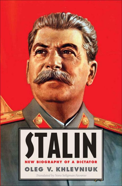 Stalin  New Biography of a Dictator by Oleg V  Khlevniuk