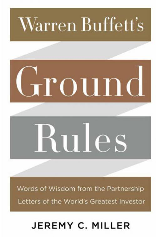 Warren Buffett's Ground Rules by Jeremy C  Miller