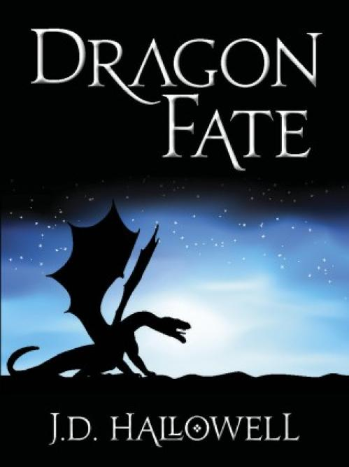 Dragon Fate (War of the Blades, Book 1) by J D Hallowell