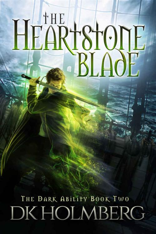 The Heartstone Blade (The Dark Ability, Book 2) by D  K  Holmberg