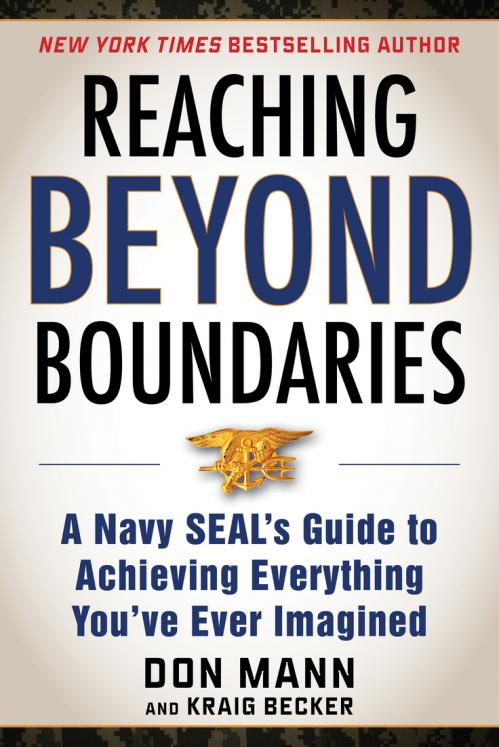 Reaching Beyond Boundaries A Navy SEAL's Guide to Achieving Everything You've Ever...