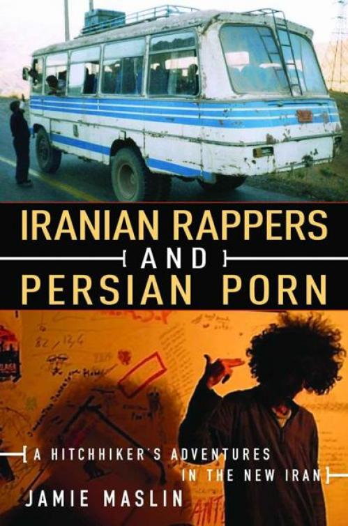 Iranian Rappers and Persian Porn by Jamie Maslin