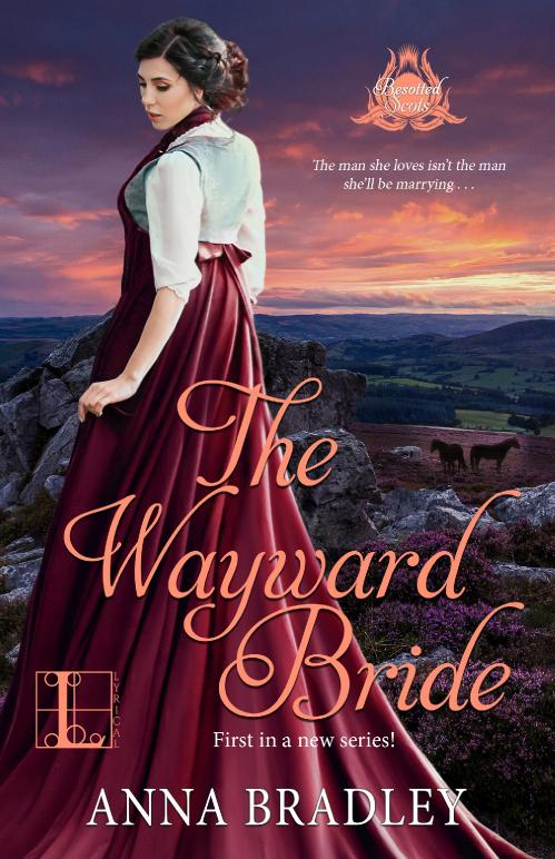 The Wayward Bride (Besotted Scots, n  1) by Anna Bradley