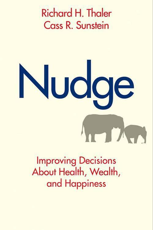 Nudge  Improving Decisions About Health, Wealth, and Happiness by Richard H  Thale...