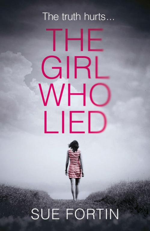The Girl Who Lied by Sue Fortin