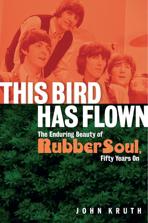 This Bird Has Flown The Enduring Beauty of Rubber Soul, Fifty Years On