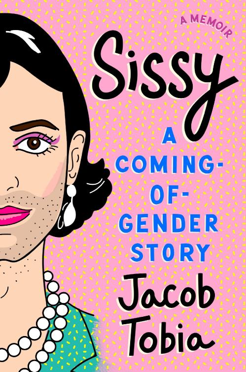 Sissy  A Coming of Gender Story by Jacob Tobia