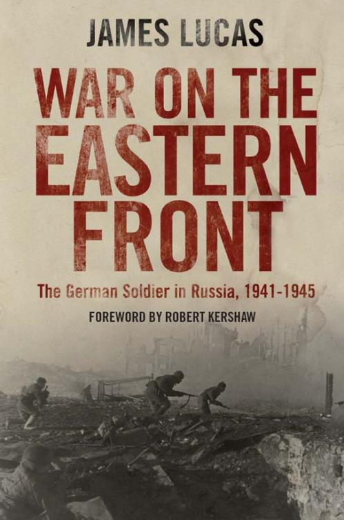 War on the Eastern Front The German Soldier in Russia 1941 1945