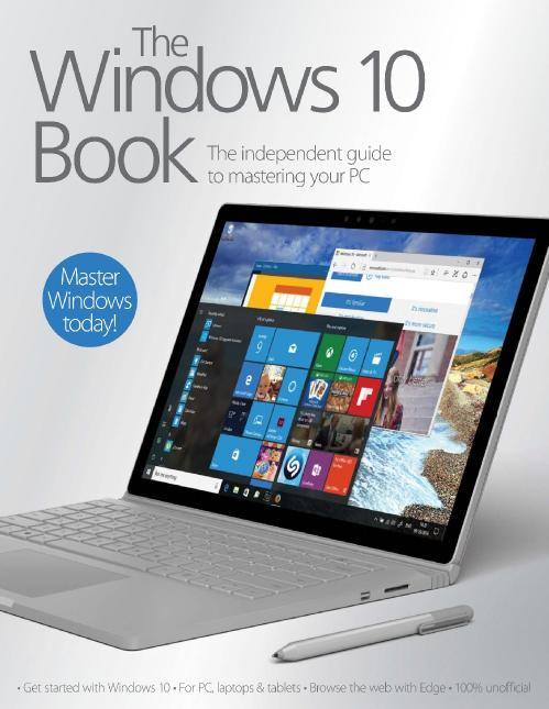 The Windows 10 Book   The independent guide to mastering your PC