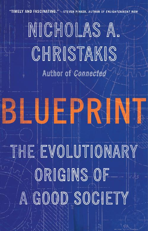 Blueprint  The Evolutionary Origins of a Good Society by Nicholas A  Christakis