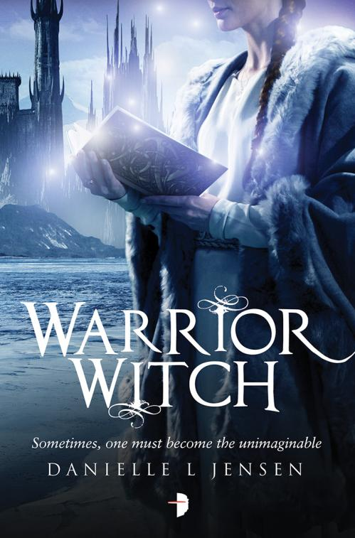 Warrior Witch (The Malediction Trilogy, n 3) by Danielle L Jensen