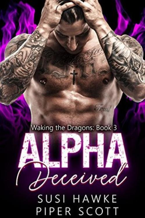 Alpha Deceived (Waking the Dragons, n 3) by Piper Scott, Susi Hawke