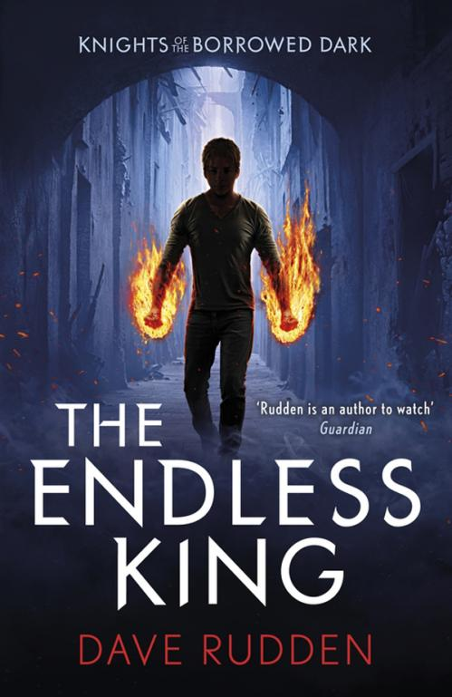 The Endless King (Knights of the Borrowed Dark, n  3) by Dave Rudden