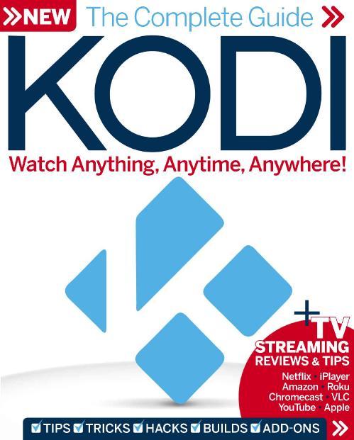 The Complete Guide to the Ultimate Kodi Setup Learn how to setup the Kodi TV watch