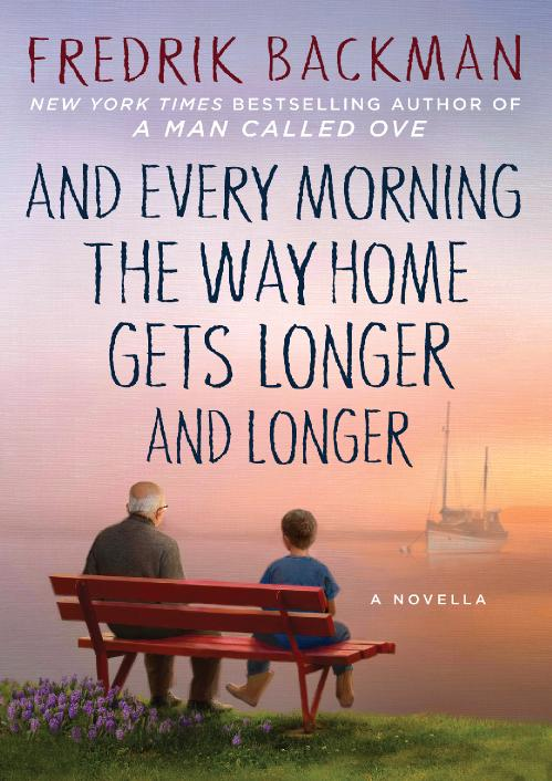 And Every Morning the Way Home Gets Longer    by F  Backman