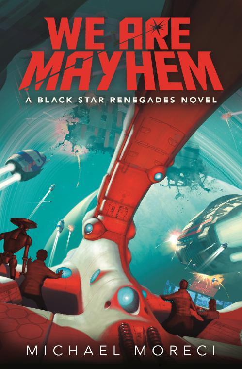 We Are Mayhem by Michael Moreci