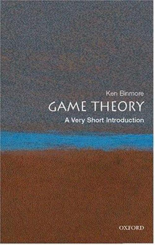 Game Theory  A Very Short Introduction by Ken Binmore