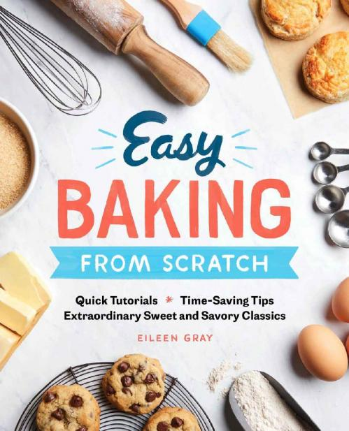 Easy Baking From Scratch Quick Tutorials Time-Saving Tips Extraordinary Sweet and ...