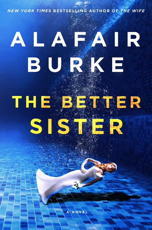 The Better Sister by Alafair Burke
