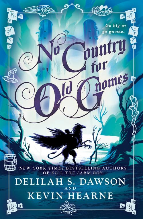 No Country for Old Gnomes by Kevin Hearne, Delilah S Dawson