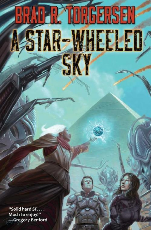 A Star-Wheeled Sky by Brad R Torgersen