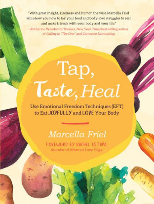 Tap Taste Heal - Marcella Friel