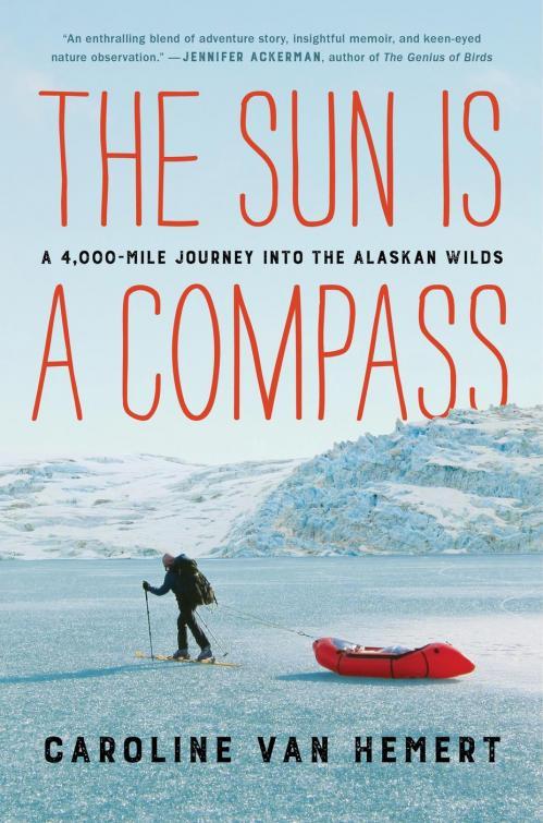 The Sun Is a Compass by Caroline Van Hemert