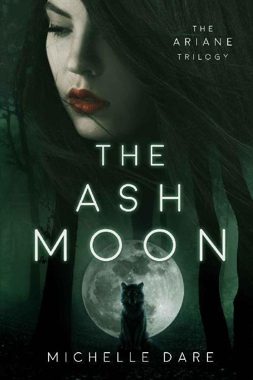 The Ash Moon (The Ariane Trilogy, n  1) by Michelle Dare
