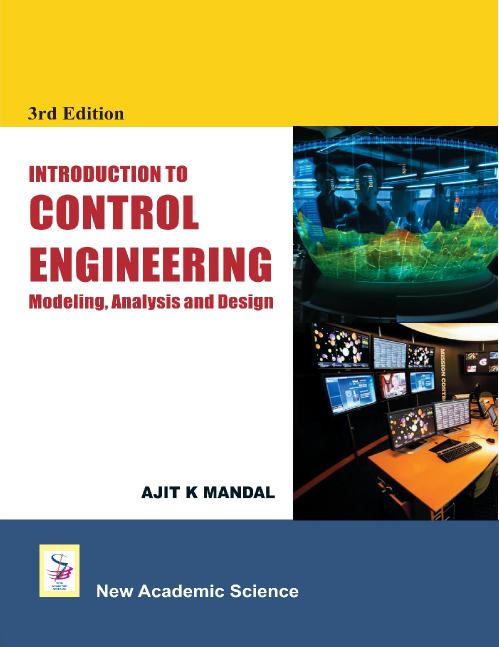 Introduction to Control Engineering Modeling, Analysis and Design, 3rd Edition
