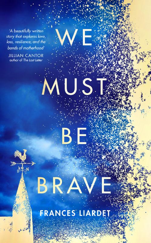 We Must Be Brave by Frances Liardet