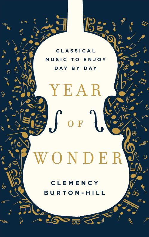 Year of Wonder  Classical Music for Every Day by Clemency Burton-Hill