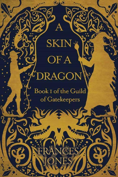 A Skin of a Dragon by Frances Jones