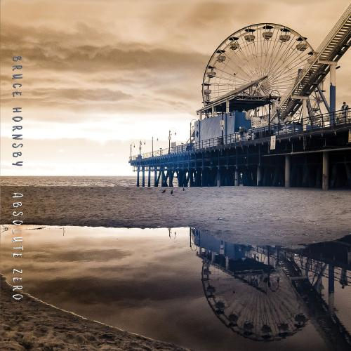 Bruce Hornsby   Absolute Zero (2019) FLAC
