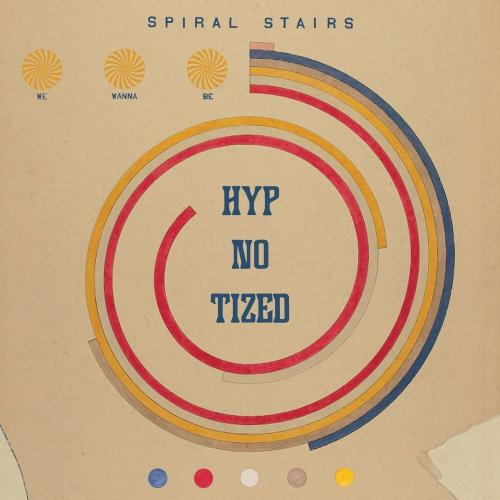 Spiral Stairs   We Wanna Be Hyp No Tized (2019) FLAC