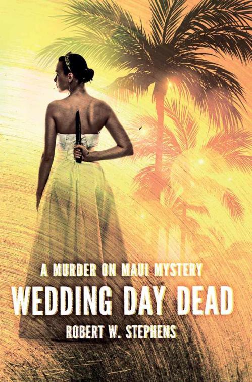 Wedding Day Dead by Robert W Stephens