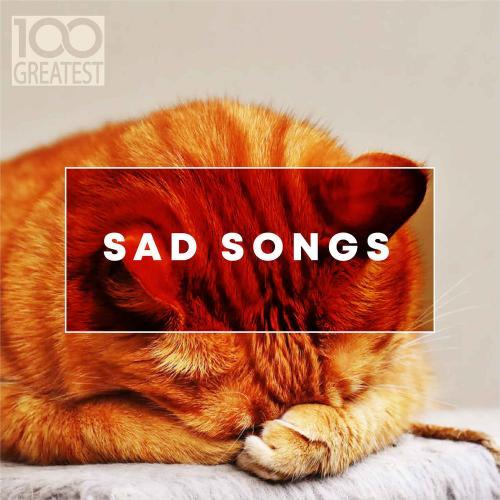 VA   100 Greatest Sad Songs (2019) FLAC