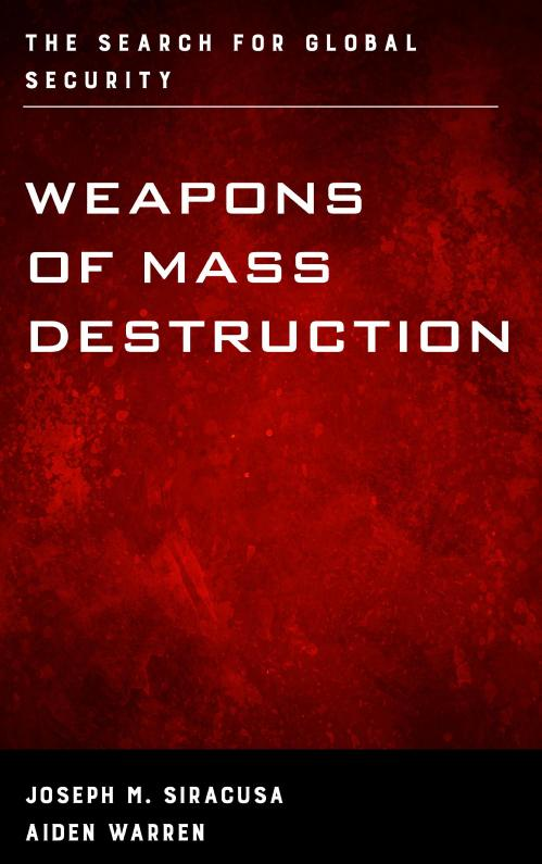 Weapons of Mass Destruction The Search for Global Security
