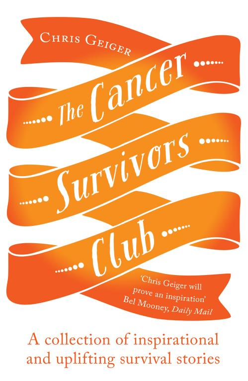 The Cancer Survivors Club A Collection of Inspirational and Uplifting Stories