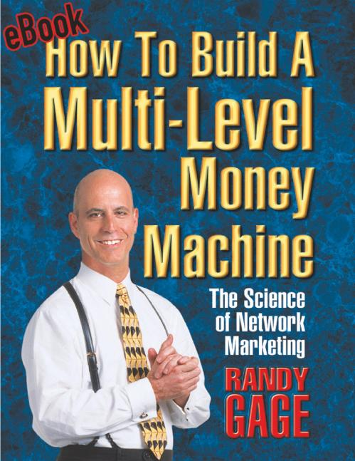 How to Build a Multi Level Money Machine  The Science of Network Marketing